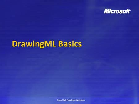 DrawingML Basics.