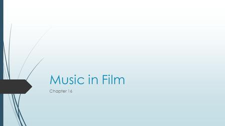 Music in Film Chapter 16.