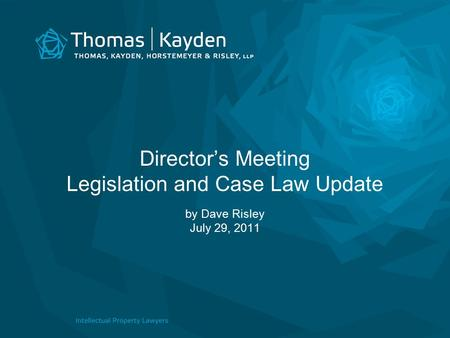 Director's Meeting Legislation and Case Law Update by Dave Risley July 29, 2011.
