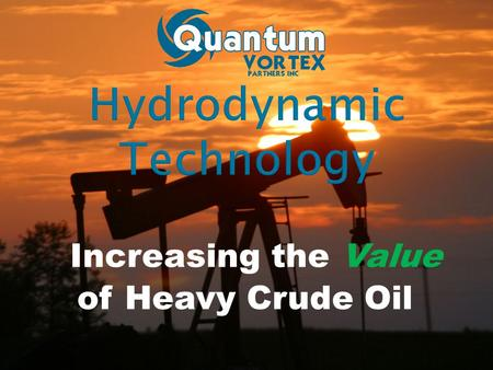 Increasing the Value of Heavy Crude Oil. This presentation contains forward-looking information that involves various risks and uncertainties regarding.