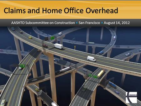 AASHTO Subcommittee on Construction San Francisco August 14, 2012.