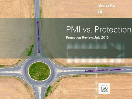 PMI vs. Protection Protection Review, July 2013 Complimentary Alternative.