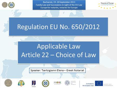 Applicable Law Article 22 – Choice of Law