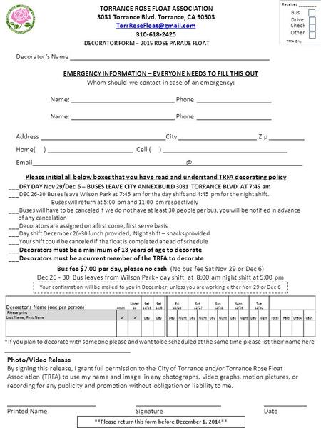 DECORATOR FORM – 2015 ROSE PARADE FLOAT Decorator's Name ________________________________________________________ EMERGENCY INFORMATION – EVERYONE NEEDS.
