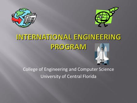 College of Engineering and Computer Science University of Central Florida.