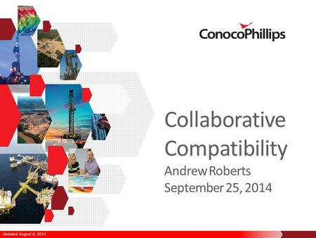 Updated August 6, 2014 Collaborative Compatibility Andrew Roberts September 25, 2014.