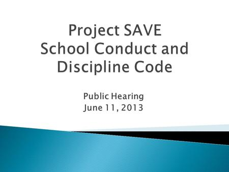 Public Hearing June 11, 2013.  Student Appearance Code ◦ Students and parents have the primary responsibility for compliance with acceptable standards.