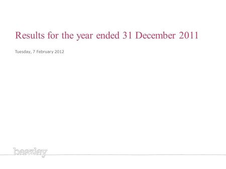 Cover Results for the year ended 31 December 2011 Tuesday, 7 February 2012.