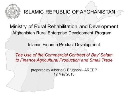 Ministry of Rural Rehabilitation and Development Afghanistan Rural Enterprise Development Program Islamic Finance Product Development The Use of the Commercial.