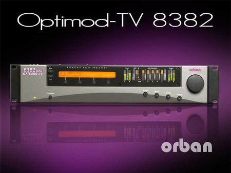 2 OPTIMOD-TV 8382 The all-digital OPTIMOD-TV 8382 Audio Processor can help you achieve excellent audio quality and loudness consistency in analog television.