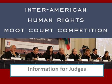 Information for Judges. Since its inception in 1995, the Competition has been an important forum for the analysis of international human rights law and.