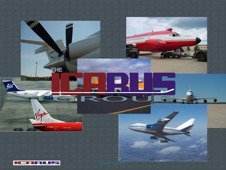 The Icarus Group © 2007 IcarusGH FLIGHT (SEGMENTS) PASSENGERS CREWMEMBERS GROUND SERVICES HOTEL/GRND TRANSPORT EMPLOYEE TRAINING CUSTOMS & IMMIGRATION.