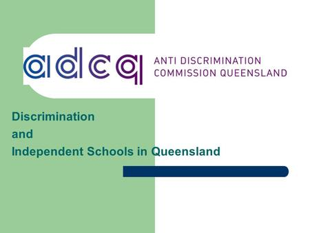 Discrimination and Independent Schools in Queensland.