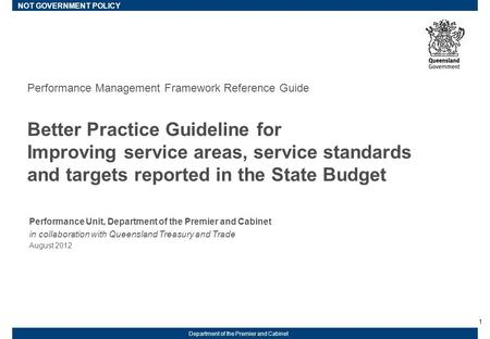 1 Department of the Premier and Cabinet Performance Management Framework Reference Guide Better Practice Guideline for Improving service areas, service.