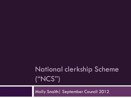 "National clerkship Scheme (""NCS"") Molly Snaith