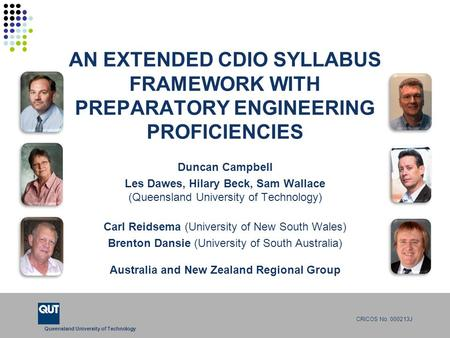 Queensland University of Technology CRICOS No. 000213J AN EXTENDED CDIO SYLLABUS FRAMEWORK WITH PREPARATORY ENGINEERING PROFICIENCIES Duncan Campbell Les.