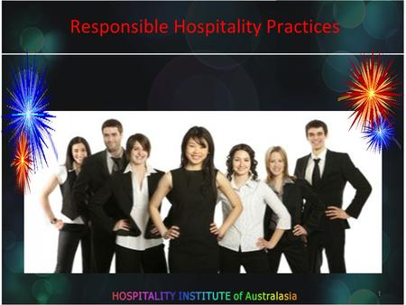 1 Responsible Hospitality Practices 1. Introduction o Please work your way through the following learning pages.  There will be a short assessment at.