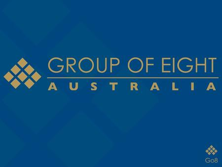 What is the Group of Eight The University of Western Australia Monash University The Australian National University The University of Adelaide The University.
