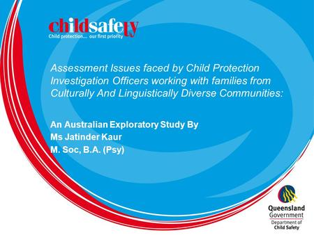 Assessment Issues faced by Child Protection Investigation Officers working with families from Culturally And Linguistically Diverse Communities: An Australian.