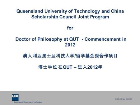Queensland University of Technology CRICOS No. 00213J Queensland University of Technology and China Scholarship Council Joint Program for Doctor of Philosophy.