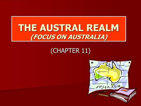 THE AUSTRAL REALM (FOCUS ON AUSTRALIA) (CHAPTER 11)