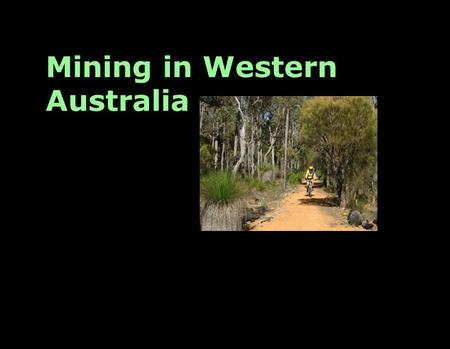 Mining in Western Australia. The Western Australian mining industry is the largest and most diversified resource industry in Australia. The state encompasses.
