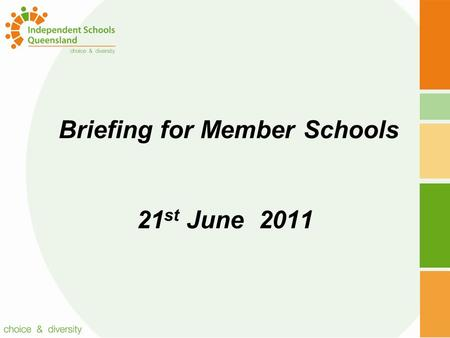 Briefing for Member Schools 21 st June 2011. Topics Queensland Government Education White Paper – A Flying Start for Queensland Children State Budget.