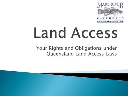 Your Rights and Obligations under Queensland Land Access Laws.