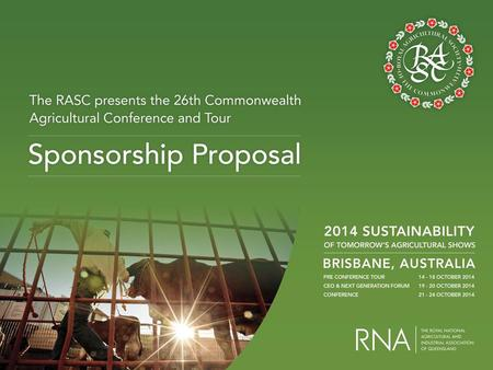 Introducing the Royal Agricultural Society of the Commonwealth (RASC) Sponsorship proposal 2  Founded in 1957 by Patron, HRH The Duke of Edinburgh KG.