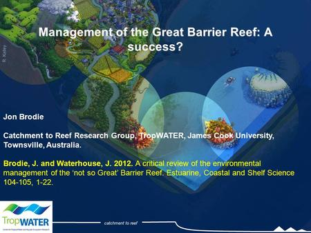 Management of the Great Barrier Reef: A success?