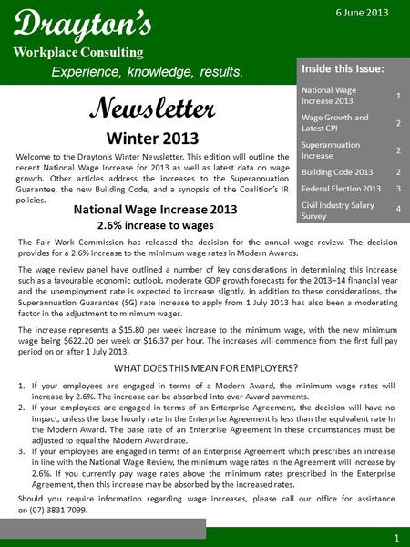Newsletter 1 Winter 2013 Welcome to the Drayton's Winter Newsletter. This edition will outline the recent National Wage Increase for 2013 as well as latest.