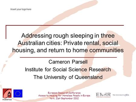 European Research Conference Access to Housing for Homeless People in Europe York, 21st September 2012 Addressing rough sleeping in three Australian cities: