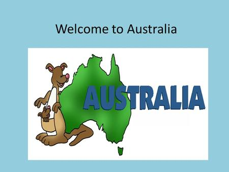 Welcome to Australia. Australia is the world's largest island and the smallest continent. It is situated in the Southern Hemisphere comprising the mainland.