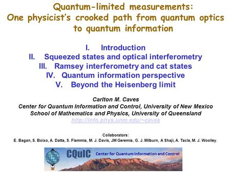 Quantum-limited measurements: One physicist's crooked path from quantum optics to quantum information I.Introduction II.Squeezed states and optical interferometry.