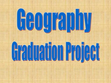 Geography Graduation Project.