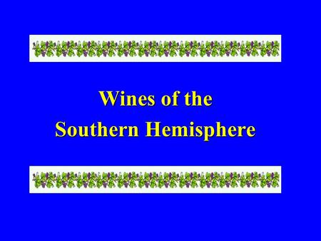 Wines of the Southern Hemisphere. History 1661 1661 Constantia Constantia KWV KWV South Africa.