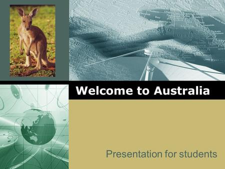 LOGO Welcome to Australia Presentation for students.
