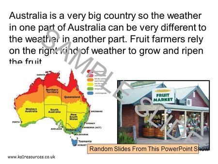 Www.ks1resources.co.uk Australia is a very big country so the weather in one part of Australia can be very different to the weather in another part. Fruit.