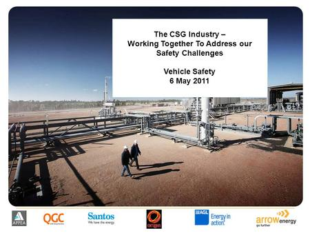 The CSG Industry – Working Together To Address our Safety Challenges Vehicle Safety 6 May 2011.