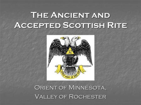 The Ancient and Accepted Scottish Rite
