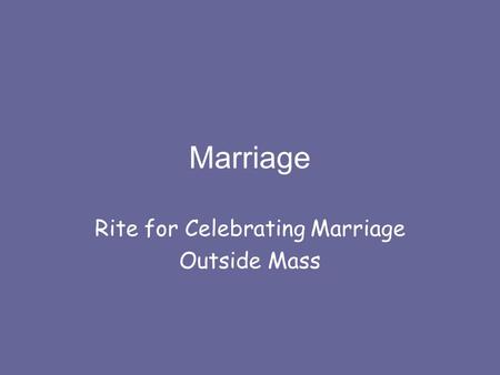 Rite for Celebrating Marriage Outside Mass