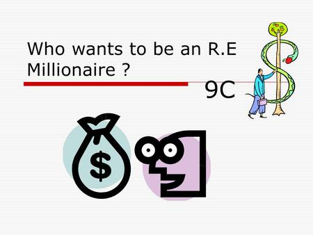 Who wants to be an R.E Millionaire ? 9C. Round One  Fast thinking question Put the following feasts in the order they appear in the Liturgical Year A.Feast.