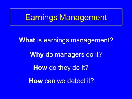 earning management is it good or Management accounting (november): 52-58 all managers have the same goal of obtaining capital and a earning rate of return on it that exceeds the return offered by other seekers of capital funds.
