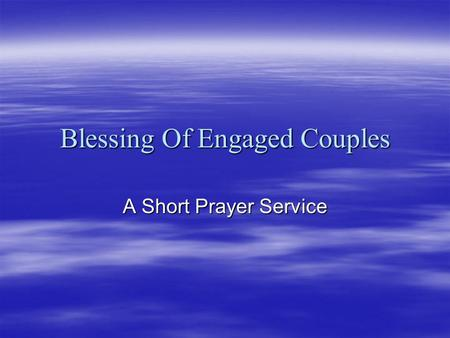 Blessing Of Engaged Couples A Short Prayer Service.