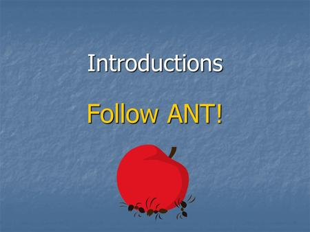 "Introductions Follow ANT! Makes you want to read more … Do you remember what book starts with the following ATTENTION getter? "" Where's Papa going with."