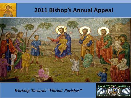 "2011 Bishop's Annual Appeal Working Towards ""Vibrant Parishes"""