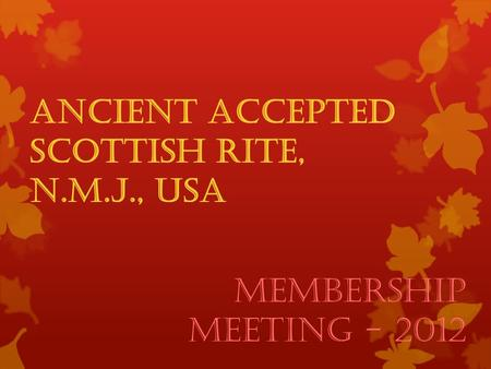 Ancient Accepted Scottish Rite, N.M.J., USA Membership Meeting - 2012.