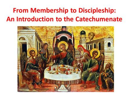 From Membership to Discipleship: An Introduction to the Catechumenate.