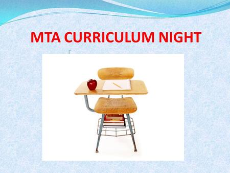 MTA CURRICULUM NIGHT. Most asked question: What does MTA stand for? Answer: MTA stands for Multisensory Teaching Approach. It is a curriculum based on.