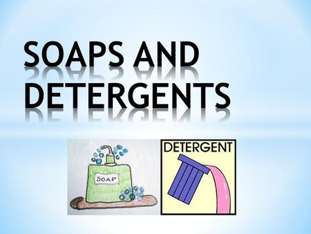 Soaps And Detergents are used for washing. It dissolves dirt, but some dirt will not dissolve in water. Soaps and detergents help water to remove dirt.
